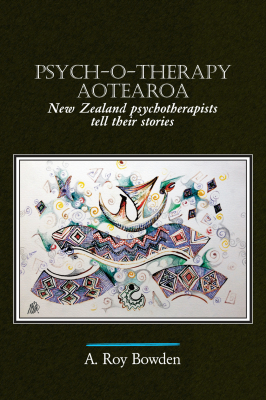 Image of Psych-o-therapy Aotearoa : New Zealand Psychotherapists Telltheir Stories