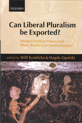 Image of Can Liberal Pluralism Be Exported? : Western Political Theory And Ethnic Relations In Eastern Europe