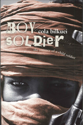Image of Boy Soldier The Journey Of A Child Soldier