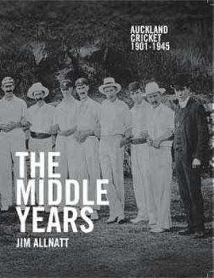 Image of Auckland Cricket 1901 - 1945 : The Middle Years
