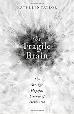 Image of The Fragile Brain : The Strange Hopeful Science Of Dementia