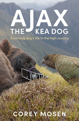 Image of Ajax The Kea Dog : A Working Dog's Life In The High Country