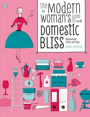 Image of Modern Woman's Guide To Domestic Bliss : Household Hints Andtips