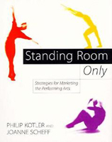 Image of Standing Room Only : Strategies For Marketing The Performingarts