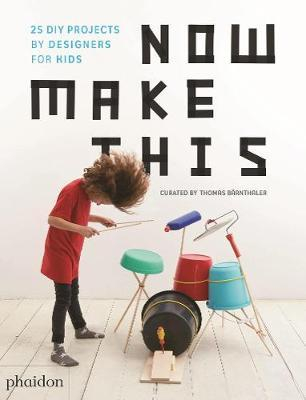 Image of Now Make This : 24 Diy Projects By Designers For Kids