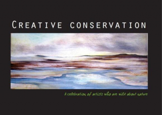 Image of Creative Conservation : A Celebration Of Artists Who Are Wild About Nature
