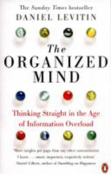 Image of Organized Mind : Thinking Straight In The Age Of Informationoverload