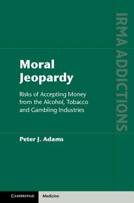 Image of Moral Jeopardy Risks Of Accepting Money From The Alcohol Tobacco And Gambling Industries