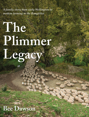 Image of The Plimmer Legacy : A Family Story From Early Wellington Tomodern Farming In The Rangitikei
