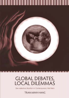 Image of Global Debates Local Dilemmas : Sex-selective Abortion In Contemporary Vietnam