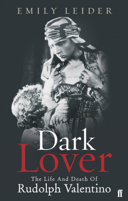 Image of Dark Lover The Life & Death Of Rudolph Valentino