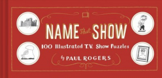 Image of Name That Show : 100 Illustrated Tv Puzzles