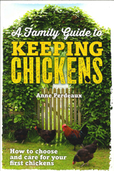 Image of Family Guide To Keeping Chickens How To Choose And Care For Your First Chickens