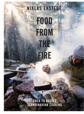 Image of Food From The Fire : Back To Basics Scandinavian Cooking