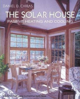 Image of The Solar House : Passive Heating And Cooling