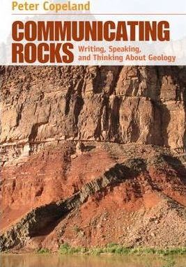 Communicating Rocks : Writing Speaking And Thinking About Geology