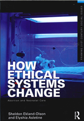 Image of How Ethical Systems Change : Abortion And Neonatal Care
