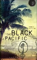 Black Pacific : Anticolonial Struggles And Oceanic Connections