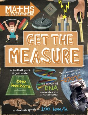 Image of Get The Measure : Units And Measurements