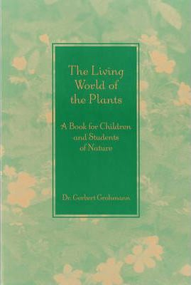 Image of The Living World Of The Plants : A Book For Children And Students Of Nature