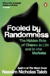 Fooled By Randomness The Hidden Role Of Chance In Life & Inthe Markets
