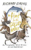 Image of Hunt For The Golden Mole : All Creatures Great And Small Andwhy They Matter