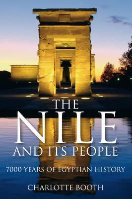 Image of The Nile And It's People : 7000 Years Of Egyptian History