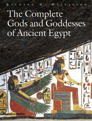 Image of The Complete Gods And Goddesses Of Ancient Egypt