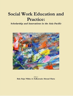 Image of Social Work Education And Practice : Scholarship And Innovations In The Asia Pacific