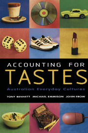 Accounting For Tastes Australian Everyday Cultures
