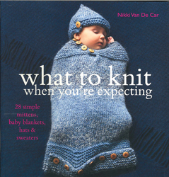 Image of What To Knit When You Re Expecting 28 Simple Mittens Baby Blankets Hats And Sweaters
