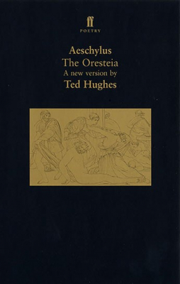 Image of Oresteia : A Translation Of Aeschylus' Trilogy Of Plays