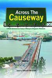 Across The Causeway A Multi Dimensional Study Of Malaysia Singapore Relations