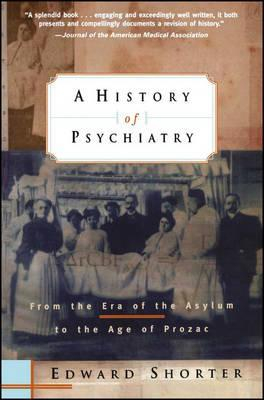 Image of History Of Psychiatry : From The Era Of The Asylum To The Age Of Prozac