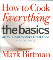 How To Cook Everything : The Basics : All You Need To Make Great Food With 1,000 Photos