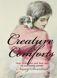 Image of Creature Comforts : New Zealanders And Their Pets : An Illustrated History