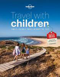 Image of Travel With Children : The Essential Guide For Travelling Families