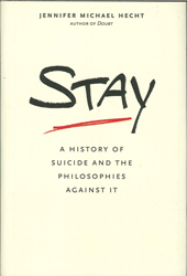 Image of Stay : A History Of Suicide And The Philosophies Against It