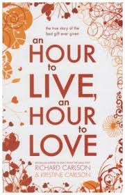 Image of An Hour To Live An Hour To Love : The True Story Of The Bestgift Ever Given