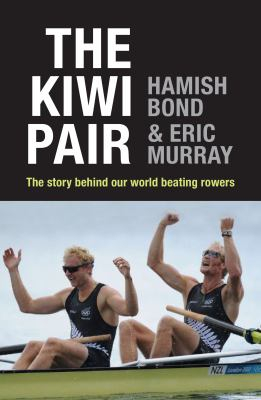 Image of Kiwi Pair : The Story Behind Our World Beating Rowers