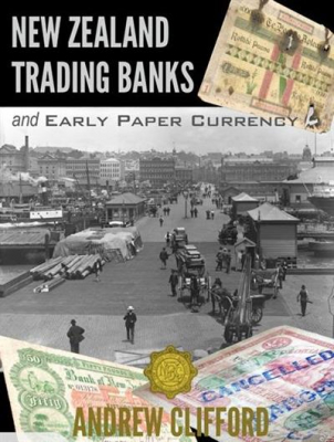Image of New Zealand Trading Banks And Early Paper Currency