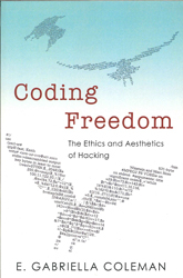 Image of Coding Freedom : The Ethics And Aesthetics Of Hacking