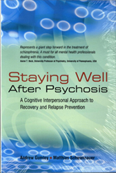 Image of Staying Well After Psychosis A Cognitive Interpersonal Approach To Recovery & Relapse Prevention