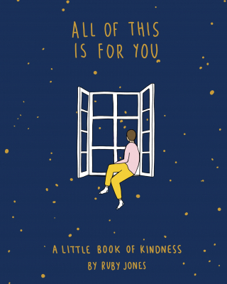 Image of All Of This Is For You : A Little Book Of Kindness