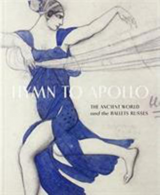 Image of Hymn To Apollo : The Ancient World And The Ballets Russes