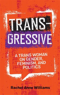 Image of Transgressive : A Trans Woman On Gender Feminism And Politics