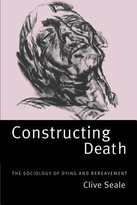 Image of Constructing Death The Sociology Of Dying & Bereavement