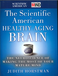 Image of Scientific American Healthy Aging Brain The Neuroscience Of Making The Most Of Your Mature Mind