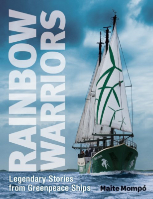 Image of Rainbow Warriors Legendary Stories From Greenpeace Ships