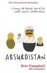 Image of Absurdistan : A Bumpy Ride Through Some Of The World's Scariest Weirdest Places